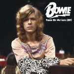 David Bowie Tired Of My Life (EP) (recorded at Haddon Hall in Spring 1970) - SQ -9