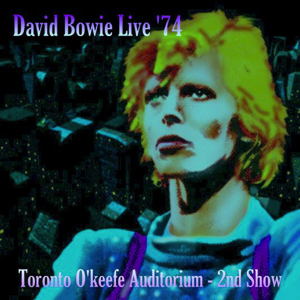 David Bowie 1974-06-16 Toronto ,O'Keefe Auditorium - Toronto '74 - (late show) - SQ 7,5