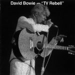 David Bowie Previously unreleased material – TV Rebell – (1967) – SQ 8,5