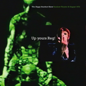 David Bowie 1972-08-20 London ,The Rainbow Theatre - Up Yours Reg! - SQ 7,5