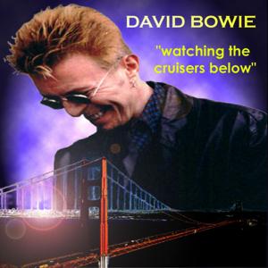 David Bowie 1997-09-09 & 15 San Francisco ,Warfield - Watching The Cruisers Below - SQ 9