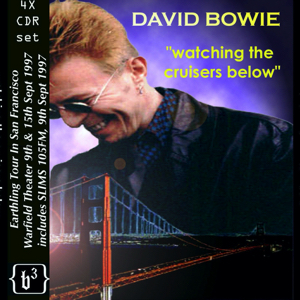 David Bowie Watching The Cruisers Below - 4x CDR set (Recorded Warfield Theatre, San Francisco 9th & 15th September 1997) - SQ 10