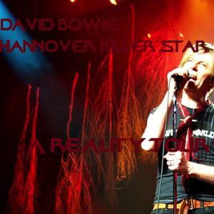 David Bowie 2003-11-01 Hannover ,Preussag Arena - Hannover Killer Star - SQ 8,5