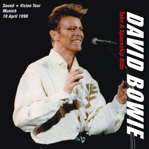 David Bowie 1990-04-10 Munich ,Olympiahalle - Take A Spaceship Ride - SQ 8+