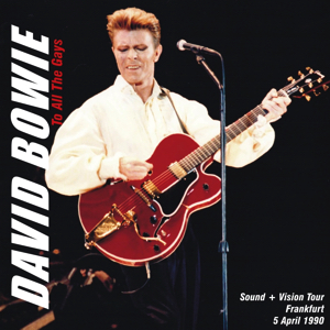 David Bowie 1990-04-05 Frankfurt ,Festhalle - To All The Gays - SQ 8