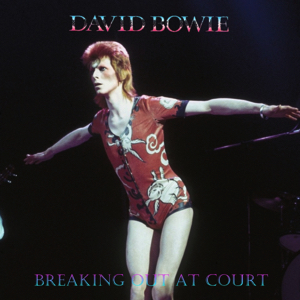 David Bowie 1973-05-12 London ,Earl's Court - Breaking Out At Court - SQ 6,5