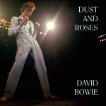 David Bowie 1974-07-01 Atlanta ,Fox Theater – Dust And Roses – SQ 6,5