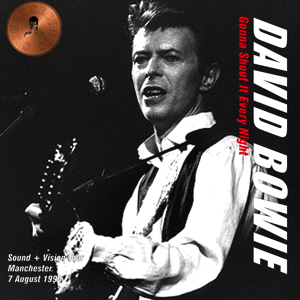 David Bowie 1990-08-07 Manchester ,Maine Road Stadium - Gonna Shout In Every Night - SQ 8+