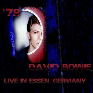 David Bowie 1978-05-18 Essen ,Gruga Halle (off master ,RAW - NO TRADE) - SQ 8,5