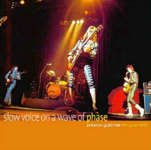 David Bowie 1972-06-04 Preston ,Preston Public Hall - Slow voice On Wave Of Phase - SQ 6,5