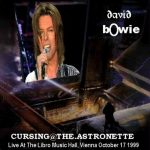 David Bowie 1999-10-17 Vienna ,Libro Music Hall - Cursing At The Astronette - (RAW) - SQ -9