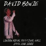 David Bowie 2002-06-29 London ,Royal Festival Hall (RAW)