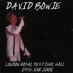 David Bowie 2002-06-29 London ,Royal Festival Hall ,Meltdown Festival (RAW) – SQ 8+