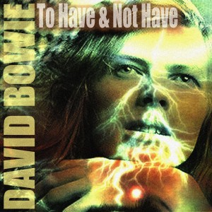 David Bowie To Have And Not Have - Live And - SQ 9