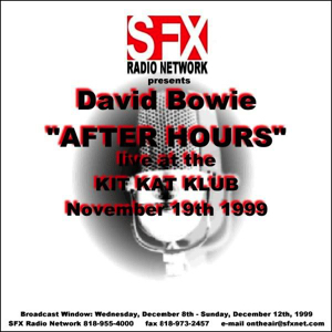 David Bowie 1999-11-19 New York ,The Kit Kat Klub - After Hours (SFX Radio Network) - SQ 9,5