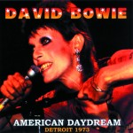 David Bowie 1973-03-01 Detroit ,Masonic Temple Auditorium  – American Daydream – (Diedrich) – SQ  7,5