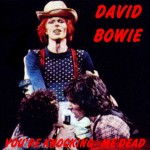 David Bowie 1974-06-22 Detroit ,Cobo Hall - you're Knocking me Dead - (DIEDRICH) - SQ-7