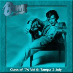 David Bowie 1974-07-02 Tampa ,Curtis Hixon Hall - Class Of '74, Volume 6 - (JS master) - SQ 7,5