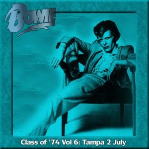 David Bowie 1974-07-02 Tampa ,Curtis Hixon Hall - Class Of '74, Volume 6 - (JS master) - SQ 7,5