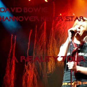 David Bowie 2003-11-01 Hannover ,Preussag Arena - Hannover Killer Star - SQ 8+