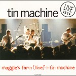Tin Machine  Live 89 – Maggie's Farm and Tin Machine