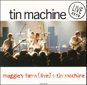 Tin Machine Live 89 - Maggie's Farm and Tin Machine