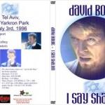 David Bowie 1996-07-03 I Say Shalom-Tel Aviv Ha-Yarkron Park