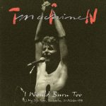 Tin Machine 1991-10-21 Stockholm ,Cirkus – I Would Burn Too – SQ 7+