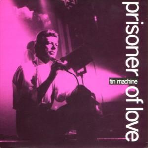 Tin Machine 1989 Prisoner Of Love