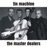 Tin Machine 1989-06-22 Hamburg ,The Docks  – The Master Dealers – SQ 7,5