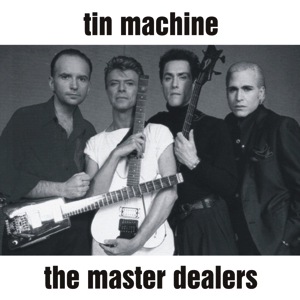 Tin Machine 1989-06-22 Hamburg ,The Docks - The Master Dealers - SQ 7,5
