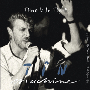 Tin Machine 1991-10-17 Berlin ,Neue Welt - Time Is So Tght - SQ -7