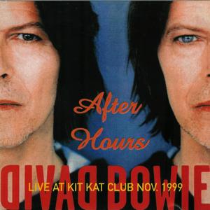 David Bowie 1999-11-19 New York ,The Kit Kat Club + BBC Radio 1 Mark & Lard Show 1999-10-25 - After Hours - SQ 9,5