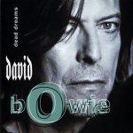 David Bowie 1999-10-09 London ,Wembley Stadium (Net Aid) – Dead Dreams - (pre FM) – SQ -10
