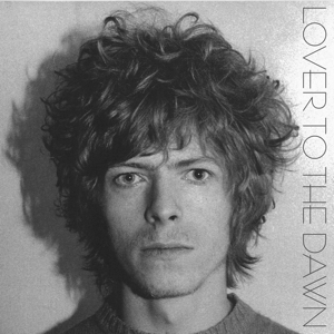 David Bowie Lover To The Dawn (1969 Beckenham demos) SQ -9