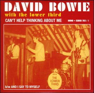 David Bowie Can't Help Thinking About Me (1966 - with The Lower Third)