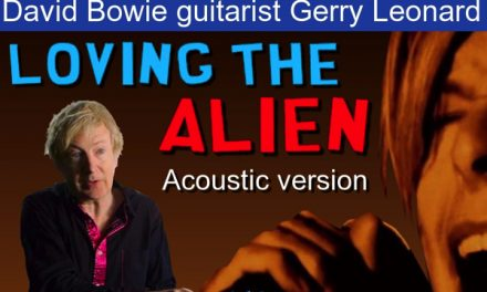 "Video :Gerry Leonard talks ""Loving The Alien"" PLUS live acoustic version with David Bowie"