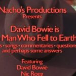 David Bowie is The Man Who Fell To Earth – 2017 – Scenes-Songs-Commentaries-Questions-and more