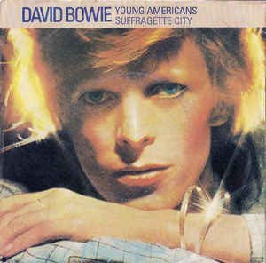 David Bowie Young Americans / Suffragette City