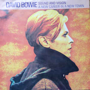 David Bowie Sound And Vision / A New Career In A New Town