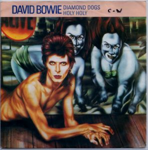 David Bowie Diamond Dogs / Holly Holly