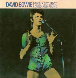 David Bowie Drive In Saturday / Round And Round