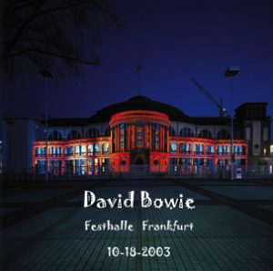 David Bowie 2003-10-18 Frankfurt ,Festhalle - Festhalle Frankfurt - SQ 8+