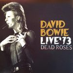 David Bowie 1973-06-12 Chatham ,Central Hall - Dead Roses - (Diedrich) - SQ 6+