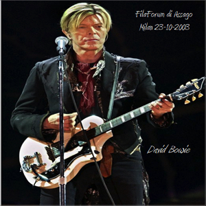 David Bowie 2003-10-23 Lombardy ,FilaForum di Assago (near Milan) - SQ 8,5