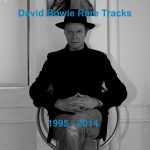 David Bowie Rare Tracks 1995-2014 – A compilation of Bowie's B-sides, one-offs, rarities and collaborations