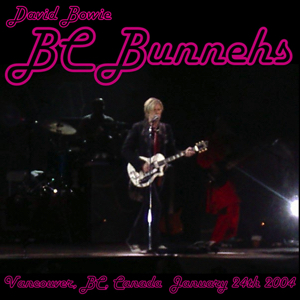 David Bowie 2004-01-24 Vancouver ,General Motors Bowl Dome - BC Bunnehs - SQ 8,5