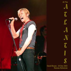 David Bowie 2003-12-20 Nassau ,Bahamas ,The Atlantis Paradise Island Hotel - At The Atlantis - SQ 9