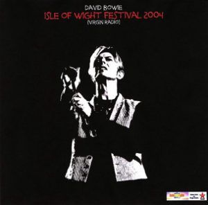 David Bowie 2004-06-13 Newport ,Sea Close Park - Isle Of Wight Festival 2004 - (Radio Virgin Broadcast) - SQ 9,5