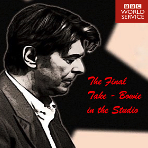 David-Bowie 2018-01-09 BBC World Service - The Final Take - Bowie in the Studio - SQ 10